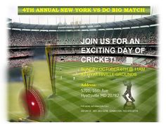 The 4th Annual NY vs DC Big Match –  Join US- Sri Lankan Cricketers for an exciting day of Cricket as they meet on Sunday , Oct 6th at Hyattsville grounds MD  for the annual NY vs DC big match. Time :11 a.m. Address: 5701, 16th Avenue , Hyattsville , MD 20872. For more info please contact  George : 301 343 5238 , Sameera :703 609 8714 Community Events, Cricket, Sunday, Join, Meet, Domingo, Cricket Sport