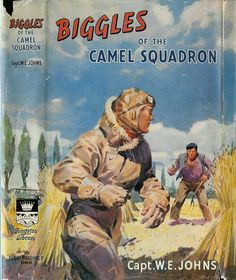Biggles, great English boys series by Captain W E Johns. Lots of adventure involving the Captain pilot in WW1