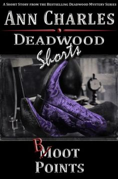 Boot Points: A Short Story from the Deadwood Humorous Mystery Series by Ann Charles http://www.amazon.com/dp/B00D494J2O/ref=cm_sw_r_pi_dp_O5S9vb1P298SN