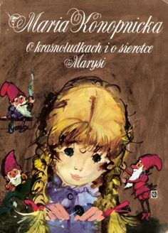 Janusz Szancer's Cover illusteration for Maria Konopnicka's fairy tale book 'O krasnoludkach i o sierotce Marysi' / 'About dwarfs and orphan Marysia'