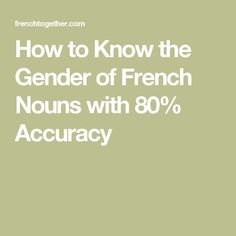 How to Know the Gender of French Nouns with Accuracy – Learn French – frech Learn French Beginner, Learn French Fast, Learn To Speak French, French For Beginners, French Language Lessons, French Language Learning, French Lessons, Learning Spanish, Spanish Lessons