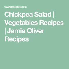 Chickpea Salad | Vegetables Recipes | Jamie Oliver Recipes