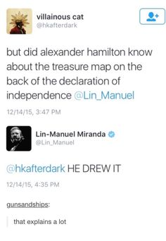 Alexander Hamilton drew the treasure map on the back of the Declaration of Independence.