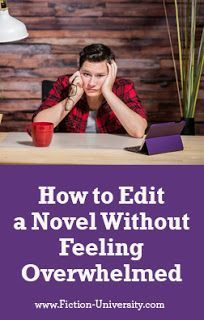 Fiction University: How to Edit a Novel Without Feeling Overwhelmed