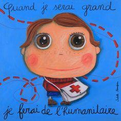 "Tableau ""Quand je serai grand je ferai de l'humanitaire"" Isabelle Kessedjian."