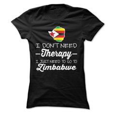 I JUST NEED TO GO TO ZIMBABWE T SHIRTS  ==> Your shirt is screen printed on high quality material!  ==> Dont delay! Please Order it now!
