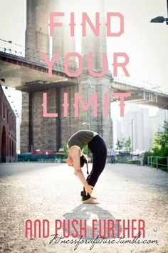 #Limits #Quote #Push #Exercise #Yoga #Pilates #Fitness | Look around!