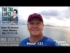 Hour 121: How To Invest Your Money with Tai Lopez