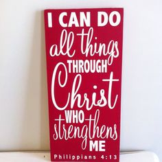 I can do all things through Christ... Bible verse sign. Large Wooden Scripture Sign.  Philippians 4:13 art