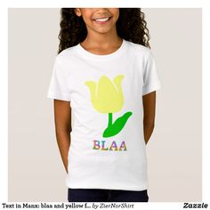 Text in Manx: blaa and yellow flower T-Shirt - simple clear clean design style unique diy Manx, Simple Shirts, Yellow Flowers, Fitness Models, Casual, Mens Tops, How To Wear, Language, Unique