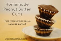 Homemade Peanut Butter Cups (no refined sugars!). These things are AMAZING!
