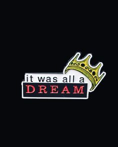 """It was all a dream pin from @goodgoodpins  """"I used to read Word Up magazine Salt'n'Pepa and Heavy D up in the limousine!  Available to purchase through their link in bio!"""