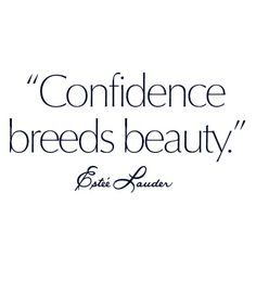 Confidence breeds beauty