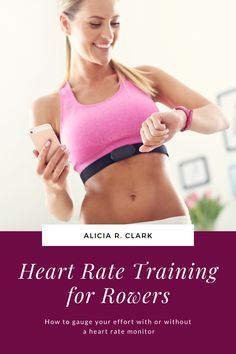 Alicia R. Clark | You may read heart rate training and think you need to start paying attention to all these numbers or buy all of the things to track your heart rate. While you can buy some gear to help you accomplish heart rate training, it's not required. This is an overall guide to help beginners start to understand heart rate training. #girlswhorow #rowing #learntorow #howtorow #rowingtraining Heart Rate Zones, Indoor Rowing, Steady State, Heart Rate Monitor, Aerobics, Numbers, Track, Training, Workout