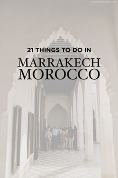 Marrakech (or Marrakesh) is a city full of rich colors, rich flavors, and a rich history. Depending on how long you'll be in the city, there is plenty to see and do.  21 FASCINATING THINGS TO DO IN MA