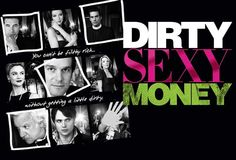 Dirty Sexy Money - Really upset this one was cancelled.