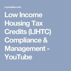 Low Income Housing Tax Credits (LIHTC) Compliance & Management - YouTube