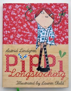 Good Books For Young Souls: new illustrations for some old classics..... (love Lauren Child, love Pippi and Anne Shirley