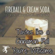 Fireball + Cream Soda = A drink that tastes like a cinnamon roll! Glass Of Milk, Alcoholic Drinks, Alcoholic Beverages, Alcohol