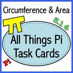 These versatile task cards are perfect for Pi Day or any day!  Students will learn about pi and calculate the circumference and area of circles.
