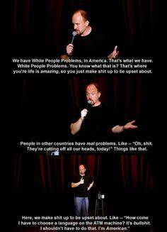 Louis CK on first world problems.