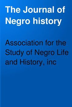 The Journal of Negro history, Volume 7   By Association for the Study of Negro Life and History, inc