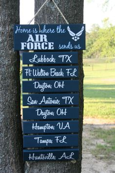 "Hand Painted ""Home is where the Air Force Sends Us""... I should make this for my parents, sister, and brother!"