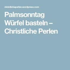 Palmsonntag Würfel basteln – Christliche Perlen