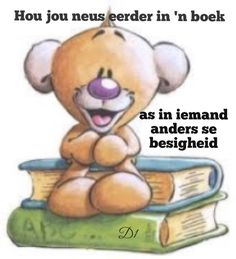 Hou jou neus eerder in 'n boek as in iemand anders se besigheid Wisdom Quotes, Life Quotes, Afrikaans Quotes, Inspirational Quotes, Sayings, Words, Business, Projects, House