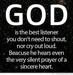 He hears every prayer.