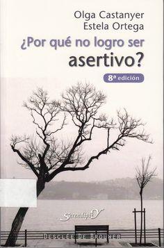 158.2 C346 ¿Por qué no logro ser asertivo? / Olga Castanyer y Estela Ortega
