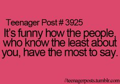 """HAHAHA So funny that I am 25 and still find this to be true for people that unfortunately have come into my life...shows how immature they are considering this is listed as a """"Teenager Post"""" HAHAHA!"""