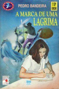 A marca de uma lágrima - Pedro Bandeira.  Um dos livros mais queridos da adolescência, a edição que eu li (não sei se a mesma) era com essa capa.