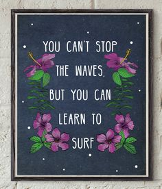Instant Download Art - Surf Quote Print - Tropical Flowers - Waves Quote - Hibiscus Flowers - Positive Vibes - Empowering Quote Art by Lepetitchaperon on Etsy