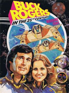 John Kenneth Muir's Reflections on Cult Movies and Classic TV: Pop Art: Buck… Buck Rodgers, Rogers Tv, 80s Sci Fi, Erin Gray, Space Hero, Sci Fi Tv Series, Classic Sci Fi, Sci Fi Characters, Cult Movies