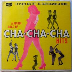 La Playa Sextet - A Mardi Gras of Cha Cha Cha HIts