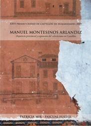 2.3 (MON) MIR Manuel Montesinos Arlandiz, Arquitecto provincial y exponente del eclecticismo en Castellón
