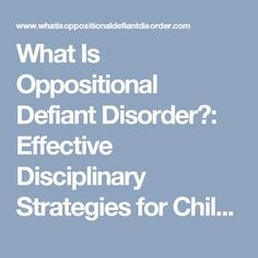 What Is Oppositional Defiant Disorder?: Effective Disciplinary Strategies for Children and Teens with Oppositional Defiant Disorder