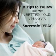 8 Tips to Follow That May Better Your Chances of a Successful VBAC