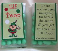 Elf Poop...this is hysterical. Put in Pauls stocking and the girls will think it is hilarious!