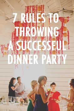 LOVE this!... Throwing a killer dinner party may be a lot easier than you think, if you follow these 7 simple rules!