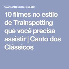 10 filmes no estilo de Trainspotting que você precisa assistir | Canto dos Clássicos