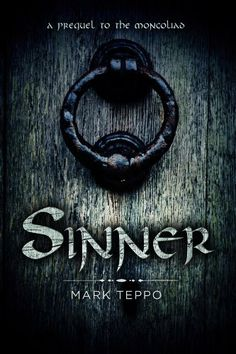Sinner: A Prequel to the Mongoliad by Mark Teppo. $2.19. Publisher: 47North (August 28, 2012). Author: Mark Teppo
