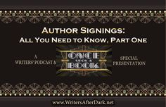 Author Signings: All You Need to Know, Part One — Ep 11, The Writers' Podcast