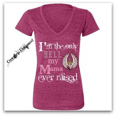 """SASSY BITCH TEE """"I'm The Only Hell My Mama Ever Raised"""" with Rhinestones and Angel winged Heart N Flames Image on V Neck Short Sleeve Western T-Shirt"""