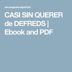 CASI SIN QUERER de DEFREDS | Ebook and PDF