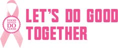 Food Should Do Good chips. Let's Do Good Together is Food Should Do Good's commitment to supporting  communities and important causes. In 2014, they are providing support in the fight against breast cancer by donating $100,000 to Play for P.I.N.K.