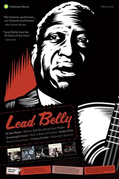 Lead Belly is one of the people Eric and I both like his music.