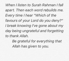 So true..I feel this..surah rahman Is one of my most favourite surahs <3..
