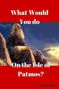 I'm not much of a historian or even one for reading and enjoying historical accounts, but recently I've been drawn to the story of John the Revelator and his Isle of Patmos experience. Who is that? I think I can hear many of you asking. Well you know the books of the Bible? Well John …